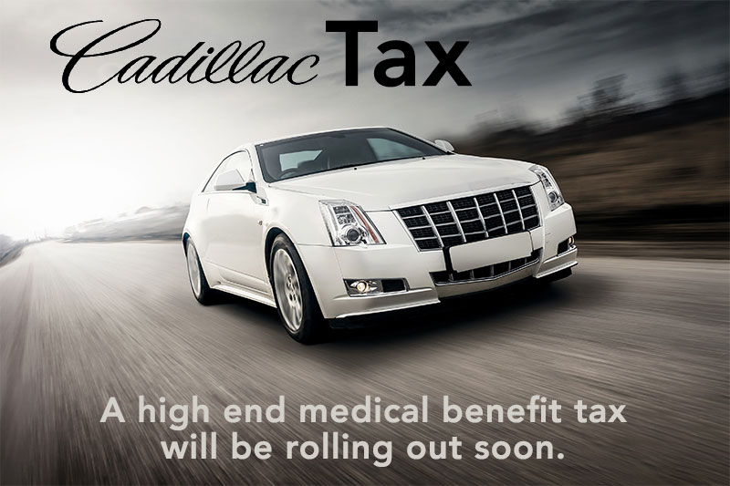 The ACA's Cadillac Tax is unrolling soon.